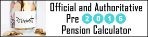 Official and Authoritative Pre 2016 Pension Calculator