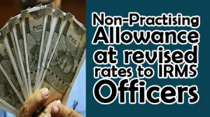 Non-Practising-Allowance-(NPA)-at-revised-rates-to-IRMS-Officers