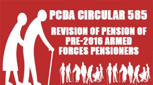 PCDA Circular 585: Revision of Pension of Pre-2016 Armed Forces Pensioners