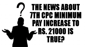 The-news-about-7th-CPC-minimum-pay-increase-to-Rs