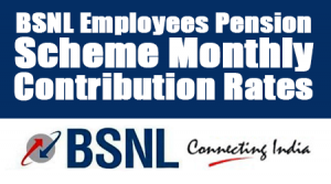 BSNL-Employees-Pension-Scheme-Monthly-Contribution-Rates