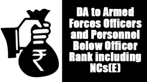 Dearness Allowance to Armed Forces Officers and Personnel Below Officer Rank including NCs(E)