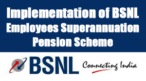 Implementation-of-BSNL-Employees-Superannuation-Pension-Scheme