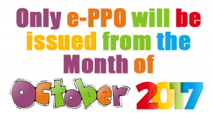 Only e-PPO will be issued from the Month of October 2017