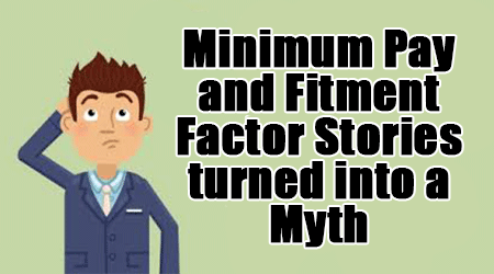 Minimum Pay and Fitment Factor Stories turned into a Myth