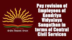 Pay revision of employees of Kendriya Vidyalaya Sangathan