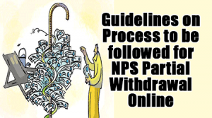 Guidelines on Process to be followed for NPS Partial Withdrawal Online